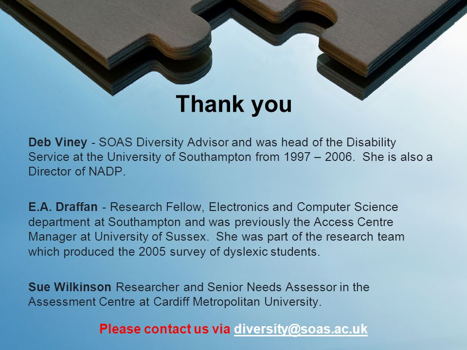 Deb Viney - SOAS Diversity Advisor and was head of the Disability Service at the University of Southampton from 1997 – 2006.
