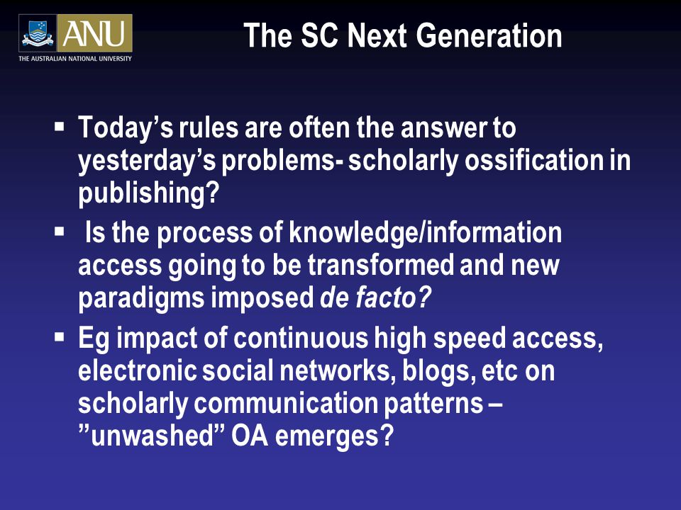 The SC Next Generation  Today's rules are often the answer to yesterday's problems- scholarly ossification in publishing.
