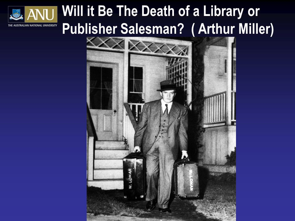 Will it Be The Death of a Library or Publisher Salesman ( Arthur Miller)