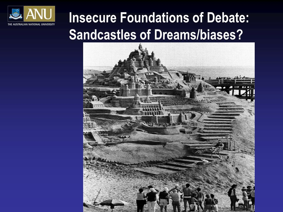Insecure Foundations of Debate: Sandcastles of Dreams/biases