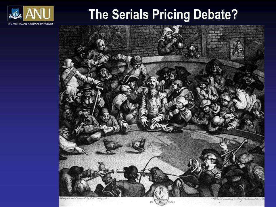 The Serials Pricing Debate?