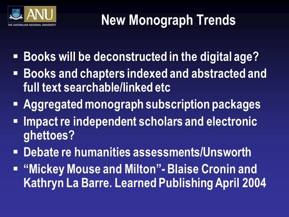 New Monograph Trends  Books will be deconstructed in the digital age.