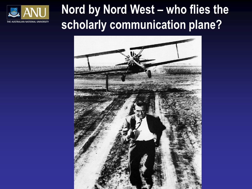 Nord by Nord West – who flies the scholarly communication plane?