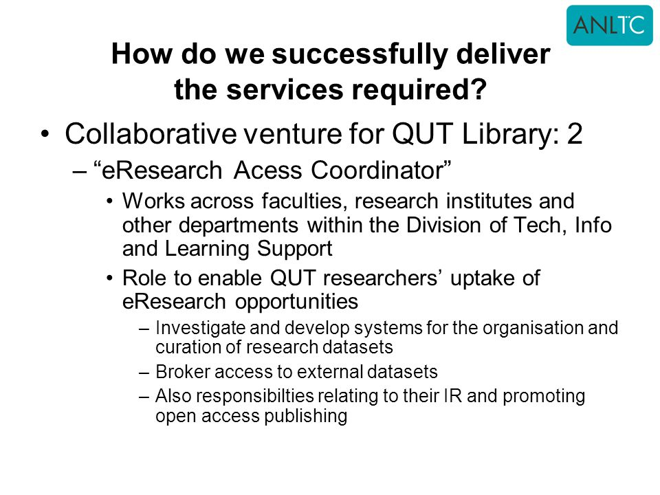 How do we successfully deliver the services required.