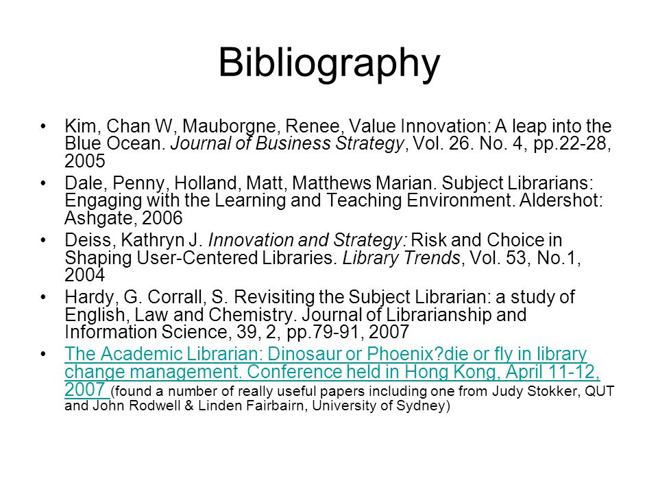Bibliography Kim, Chan W, Mauborgne, Renee, Value Innovation: A leap into the Blue Ocean.