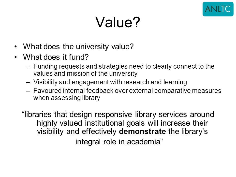 Value.What does the university value. What does it fund.
