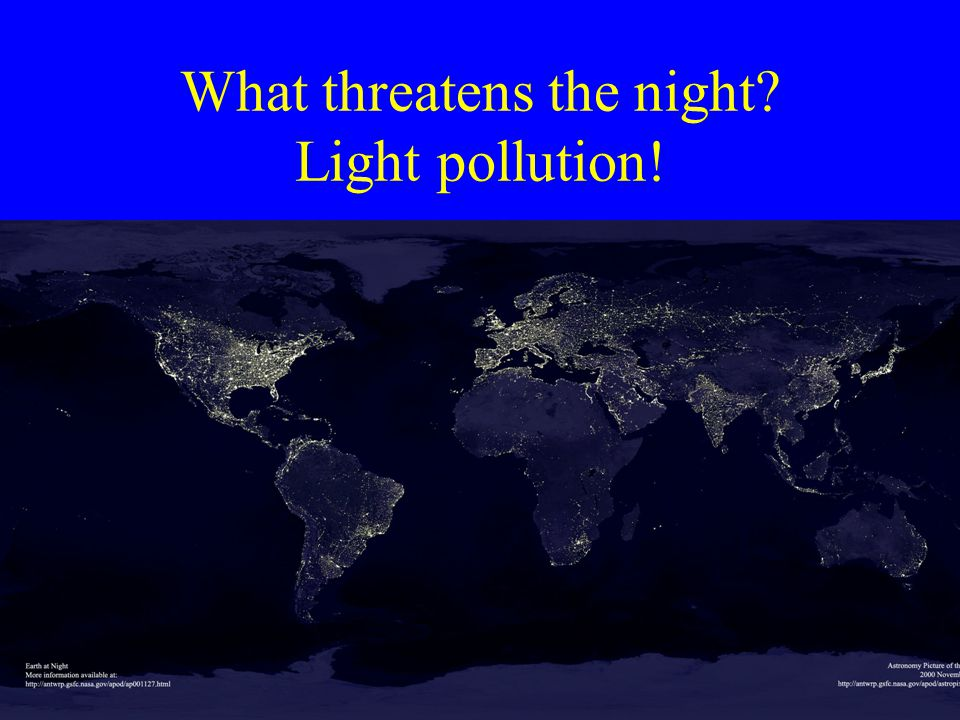 What threatens the night? Light pollution!