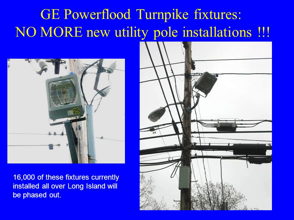 GE Powerflood Turnpike fixtures: NO MORE new utility pole installations !!.