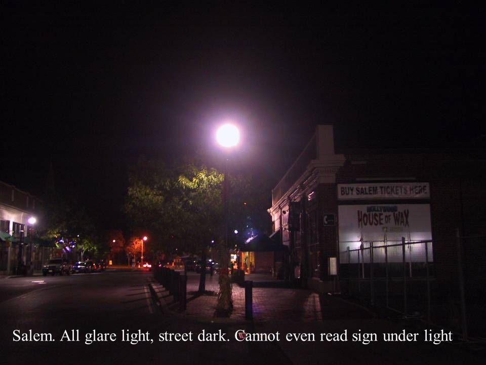 Salem. All glare light, street dark. Cannot even read sign under light