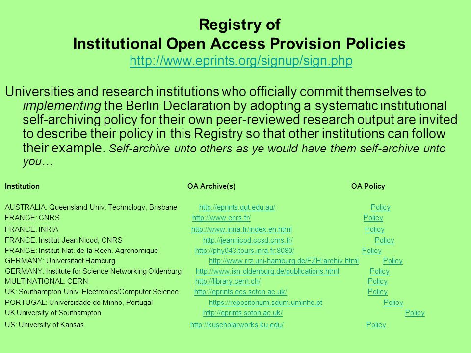 Registry of Institutional Open Access Provision Policies http://www.eprints.org/signup/sign.php http://www.eprints.org/signup/sign.php Universities an