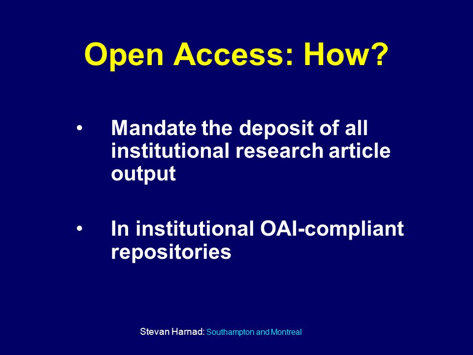 Stevan Harnad: Southampton and Montreal Open Access: How.