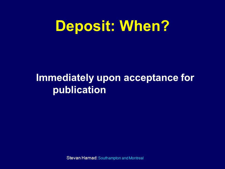 Stevan Harnad: Southampton and Montreal Deposit: When Immediately upon acceptance for publication