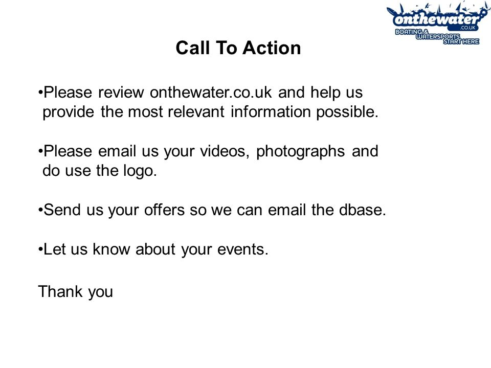 Call To Action Please review onthewater.co.uk and help us provide the most relevant information possible.