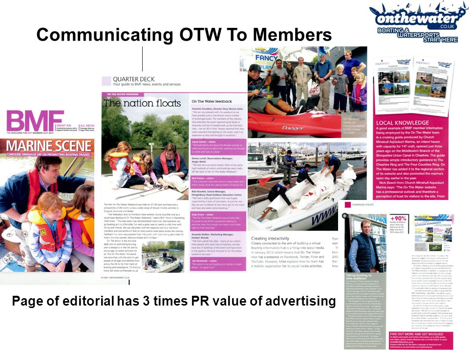 Page of editorial has 3 times PR value of advertising Communicating OTW To Members