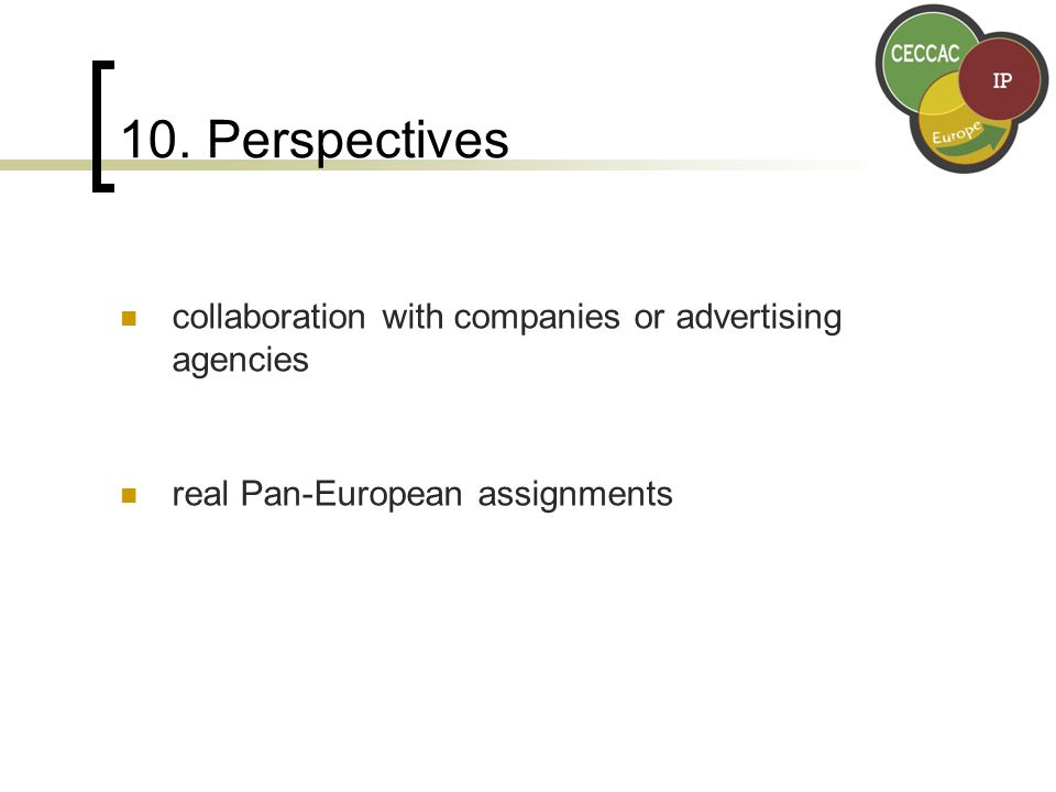 10. Perspectives collaboration with companies or advertising agencies real Pan-European assignments