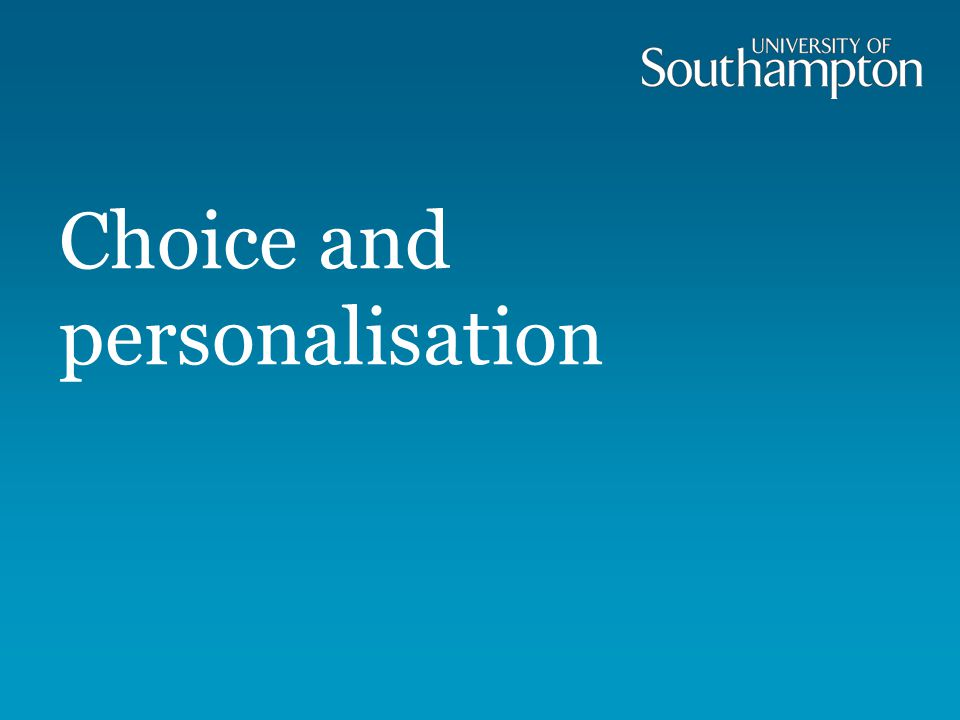 Choice and personalisation