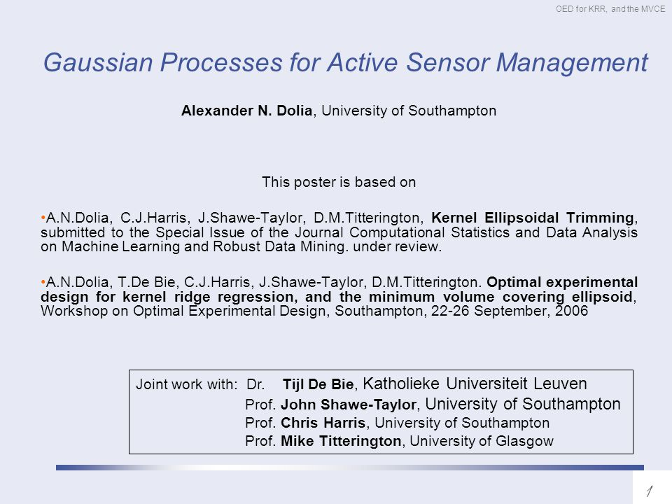 OED for KRR, and the MVCE Gaussian Processes for Active Sensor Management Alexander N.