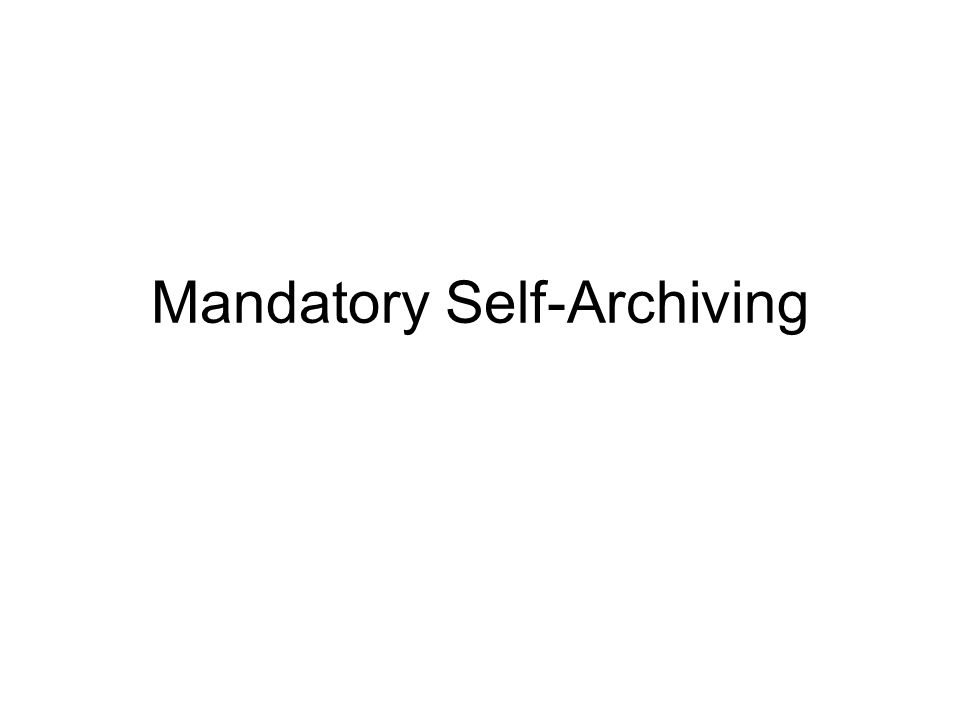 Mandatory Self-Archiving
