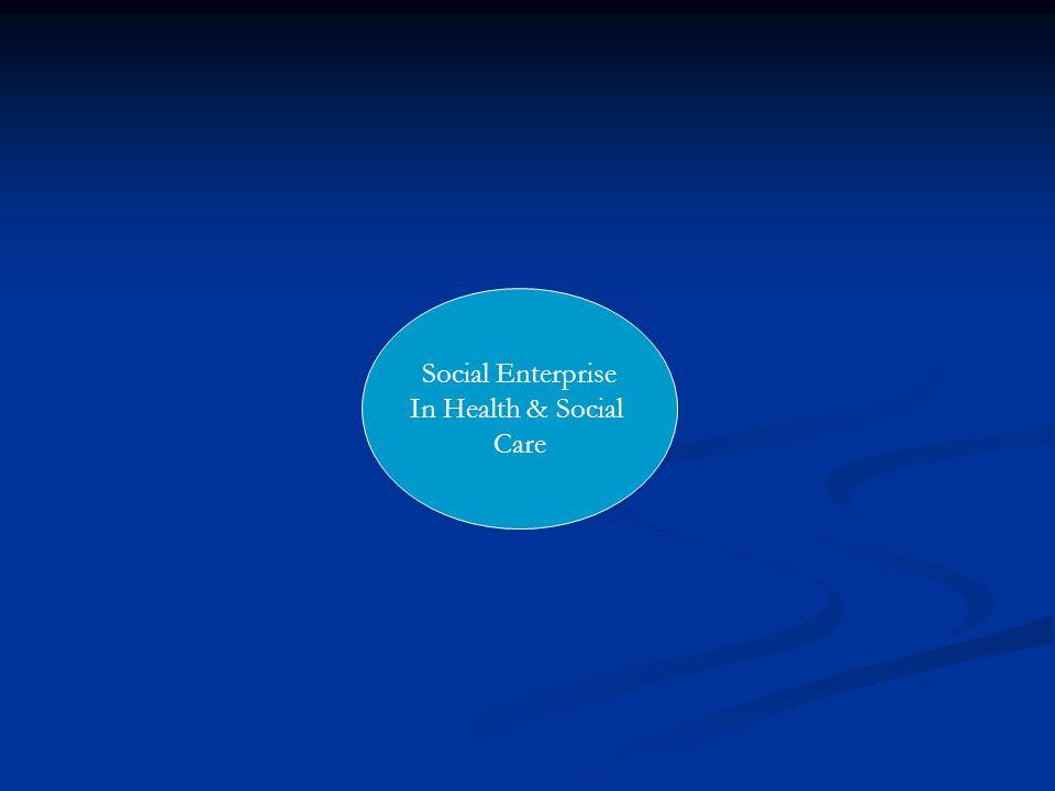 Social Enterprise In Health & Social Care