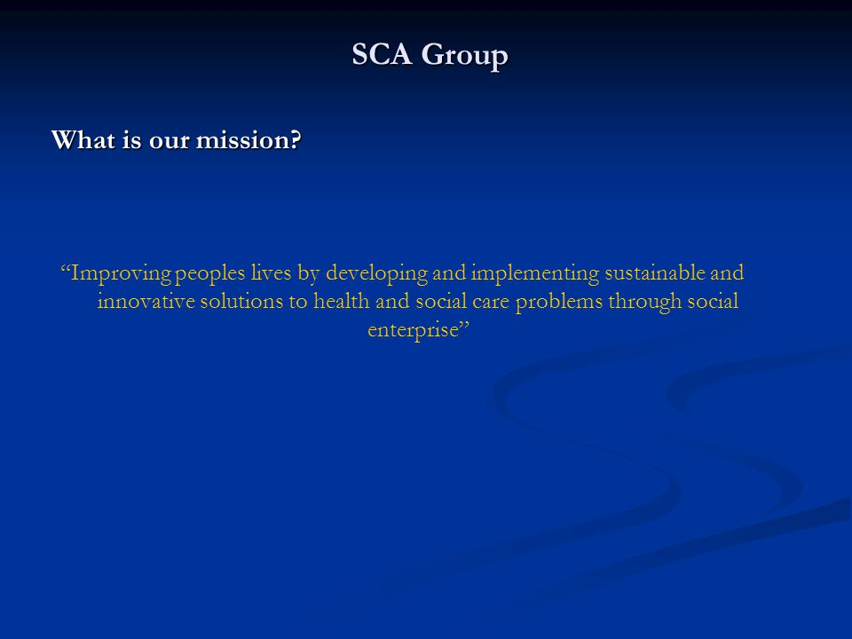 SCA Group What do we currently do.