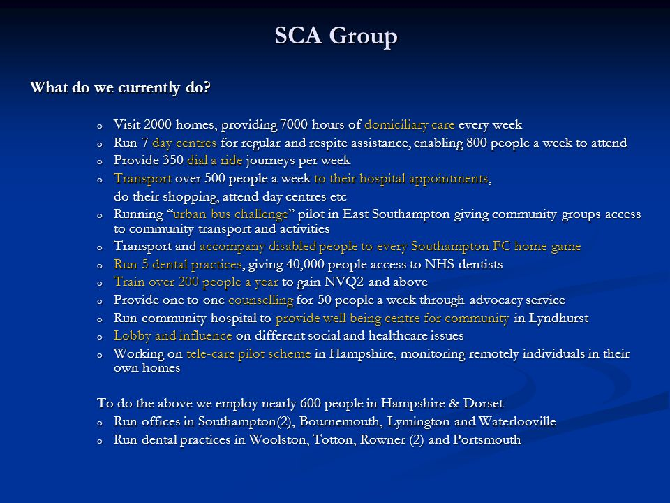 SCA Group Structure Social Care Support Services Training Healthcare & Dentistry Domiciliary Care Community Transport NVQ & bespoke Training NHS Dentist practices Day Care Community Health & Well Being