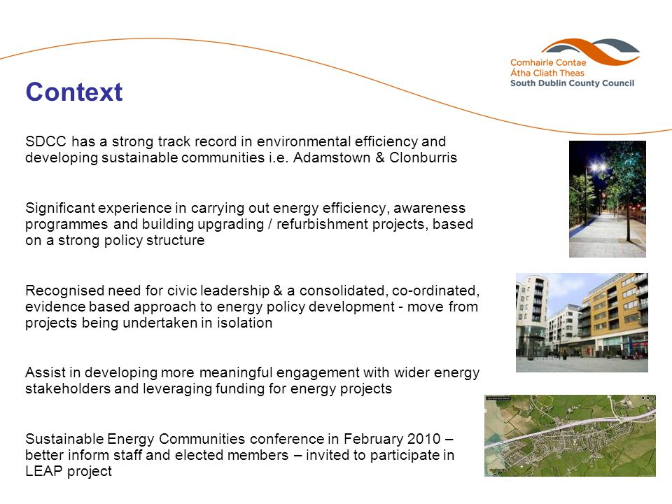 Context SDCC has a strong track record in environmental efficiency and developing sustainable communities i.e.