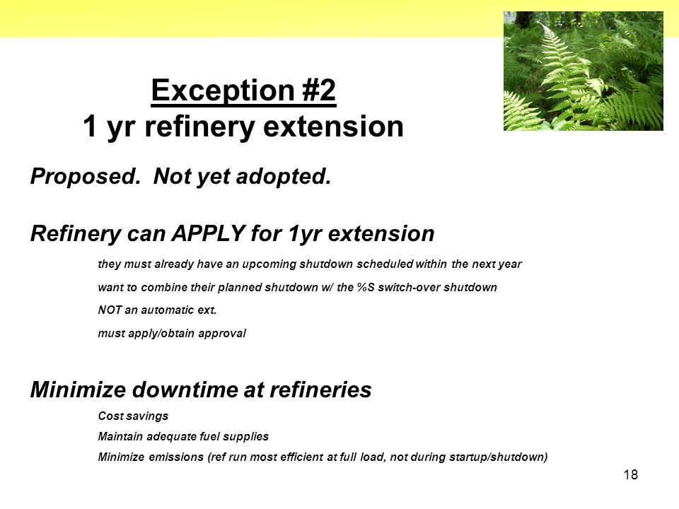 18 Exception #2 1 yr refinery extension Proposed.Not yet adopted.