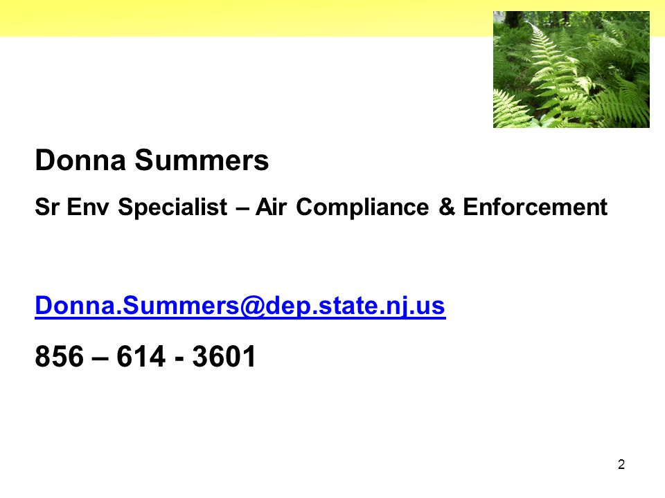2 Donna Summers Sr Env Specialist – Air Compliance & Enforcement Donna.Summers@dep.state.nj.us 856 – 614 - 3601
