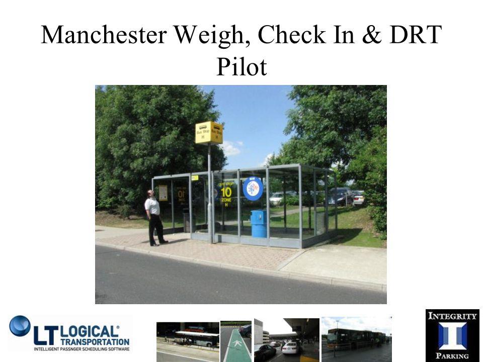 Manchester Weigh, Check In & DRT Pilot