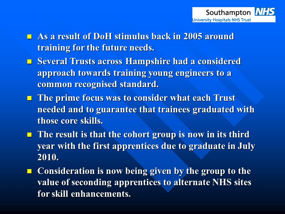 As a result of DoH stimulus back in 2005 around training for the future needs. As a result of DoH stimulus back in 2005 around training for the future
