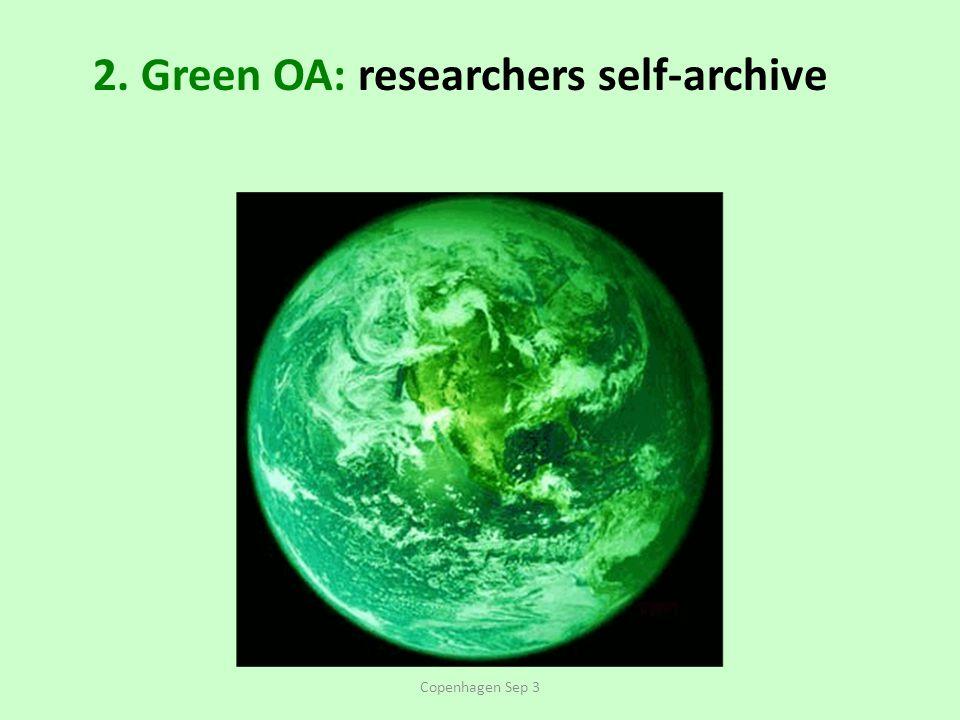 2. Green OA: researchers self-archive Copenhagen Sep 3