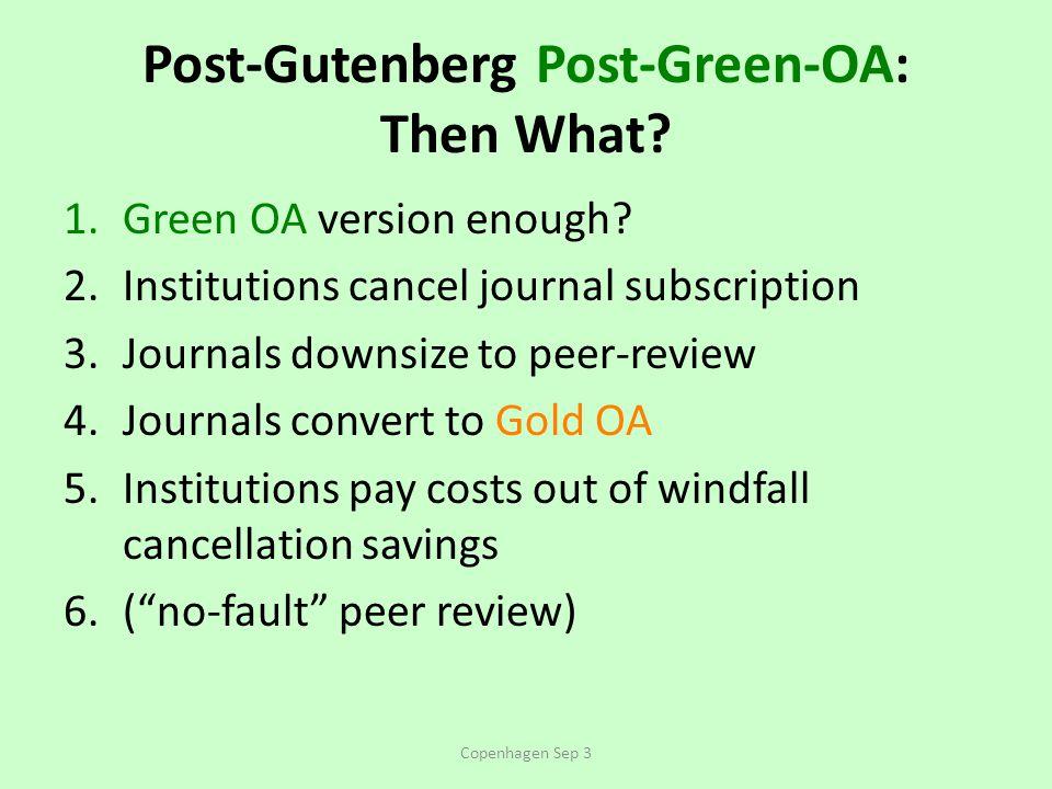 Post-Gutenberg Post-Green-OA: Then What. 1.Green OA version enough.