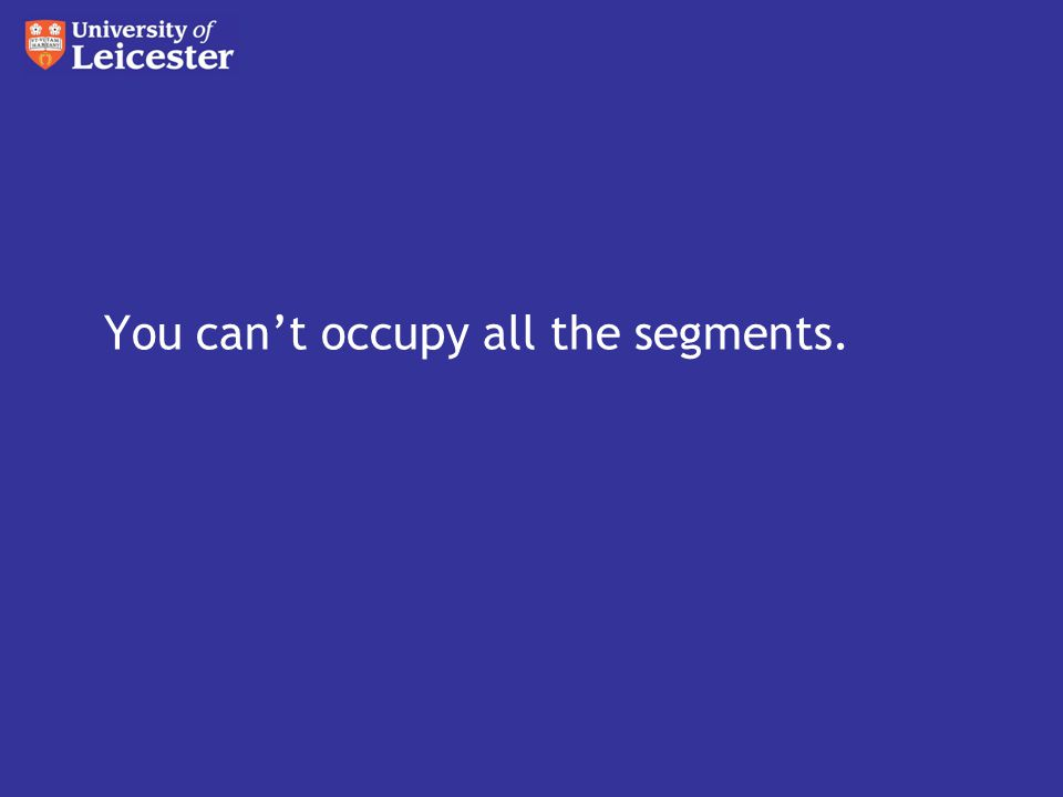 You can't occupy all the segments.