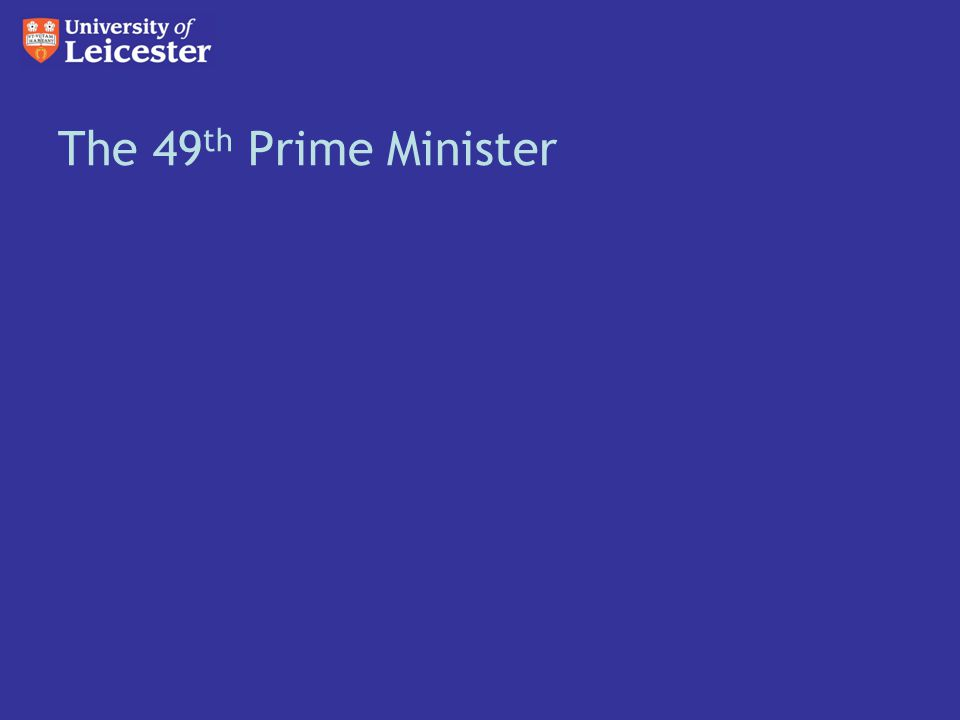 The 49 th Prime Minister