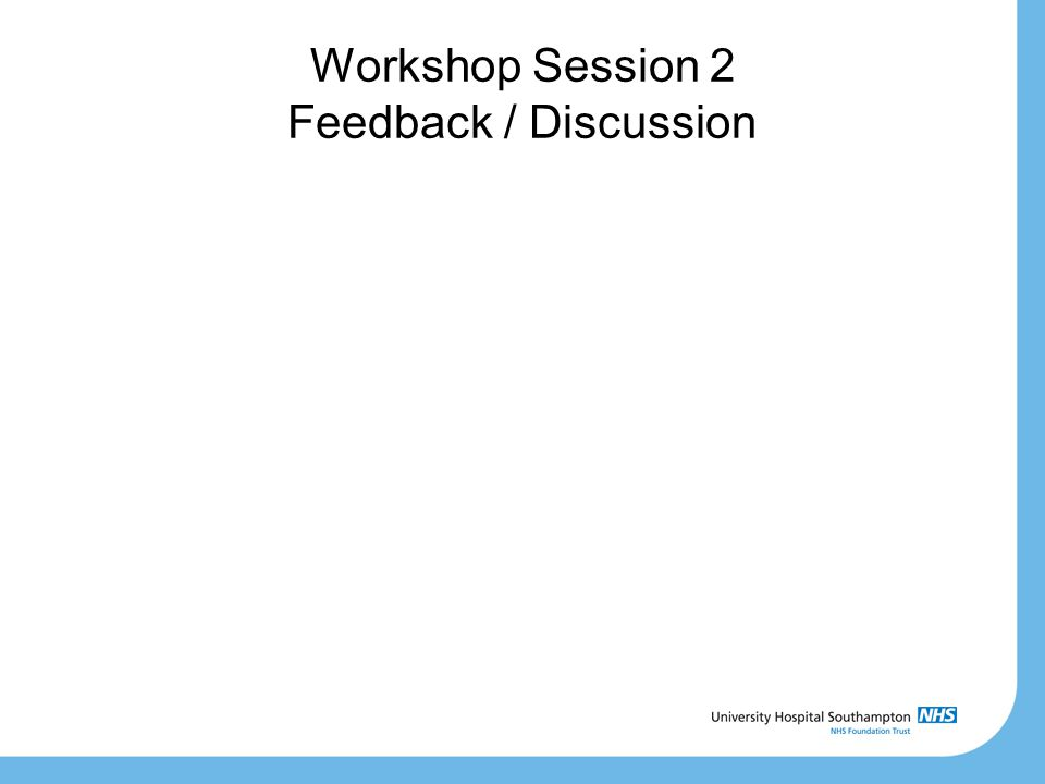 Workshop Session 2 Feedback / Discussion
