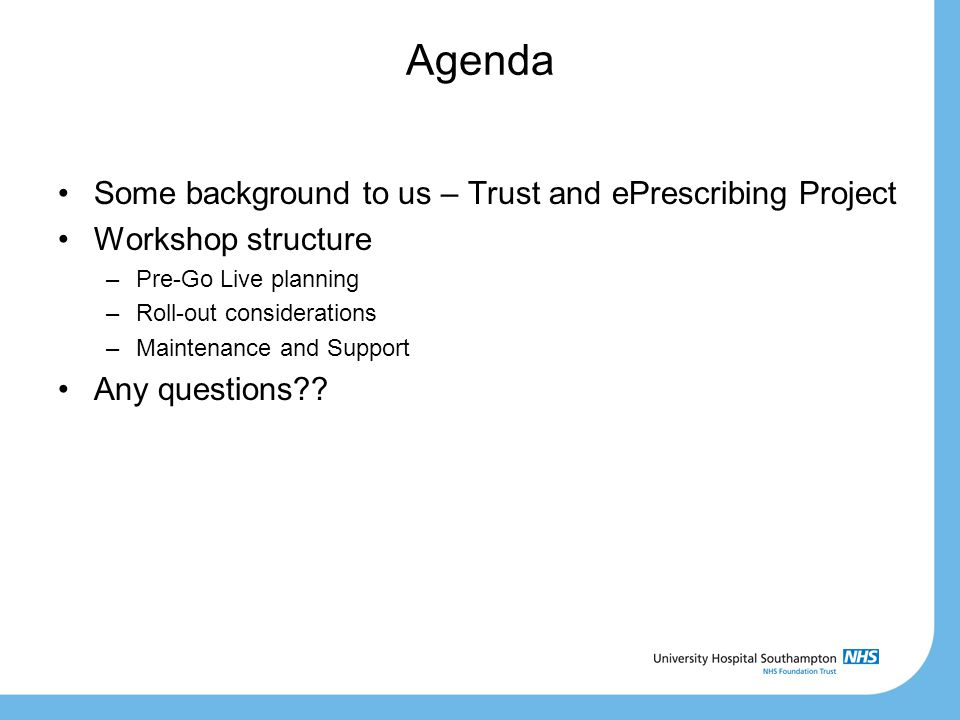 Workshop Session 2 Roll-Out Considerations Support Mixed Media Prescribing Bank and Agency Staff Real time PAS / ADT issues ….