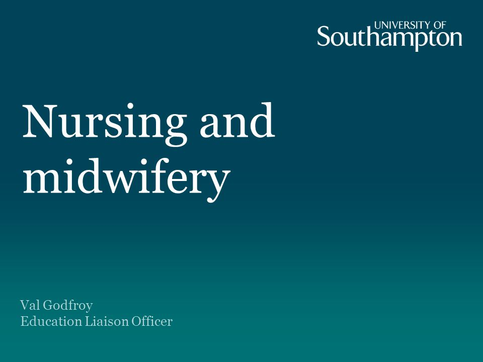 Nursing and midwifery Val Godfroy Education Liaison Officer