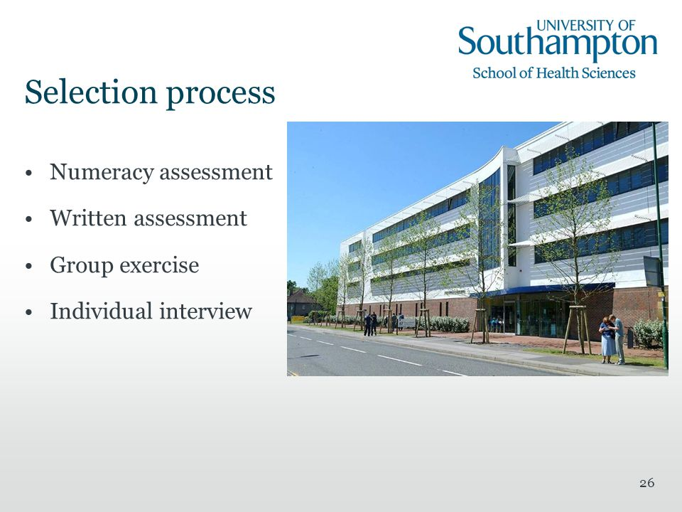 26 Selection process Numeracy assessment Written assessment Group exercise Individual interview