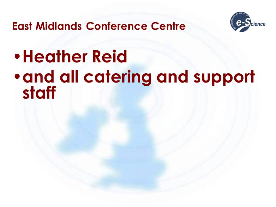 East Midlands Conference Centre Heather Reid and all catering and support staff