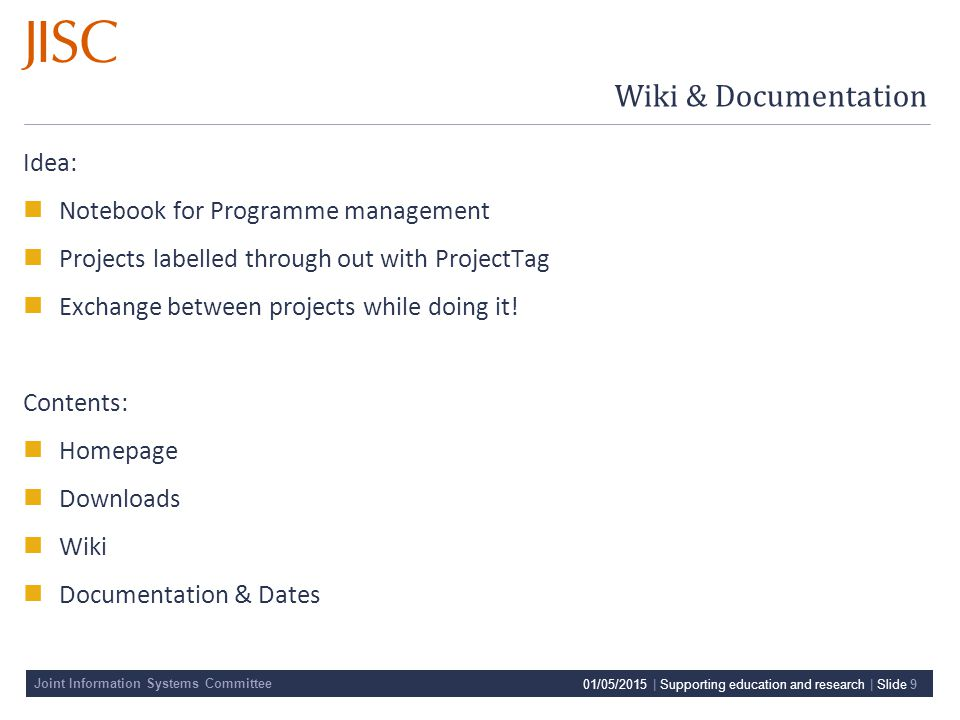 Joint Information Systems Committee Wiki & Documentation Idea: Notebook for Programme management Projects labelled through out with ProjectTag Exchange between projects while doing it.
