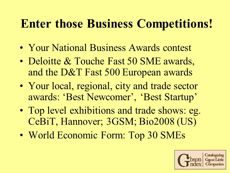 8 Enter those Business Competitions.