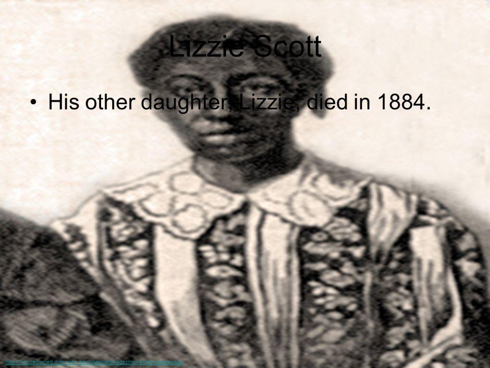 Lizzie Scott His other daughter, Lizzie, died in 1884. http://housedivided.dickinson.edu/sites/oahmagazine/vandervelde-essay/