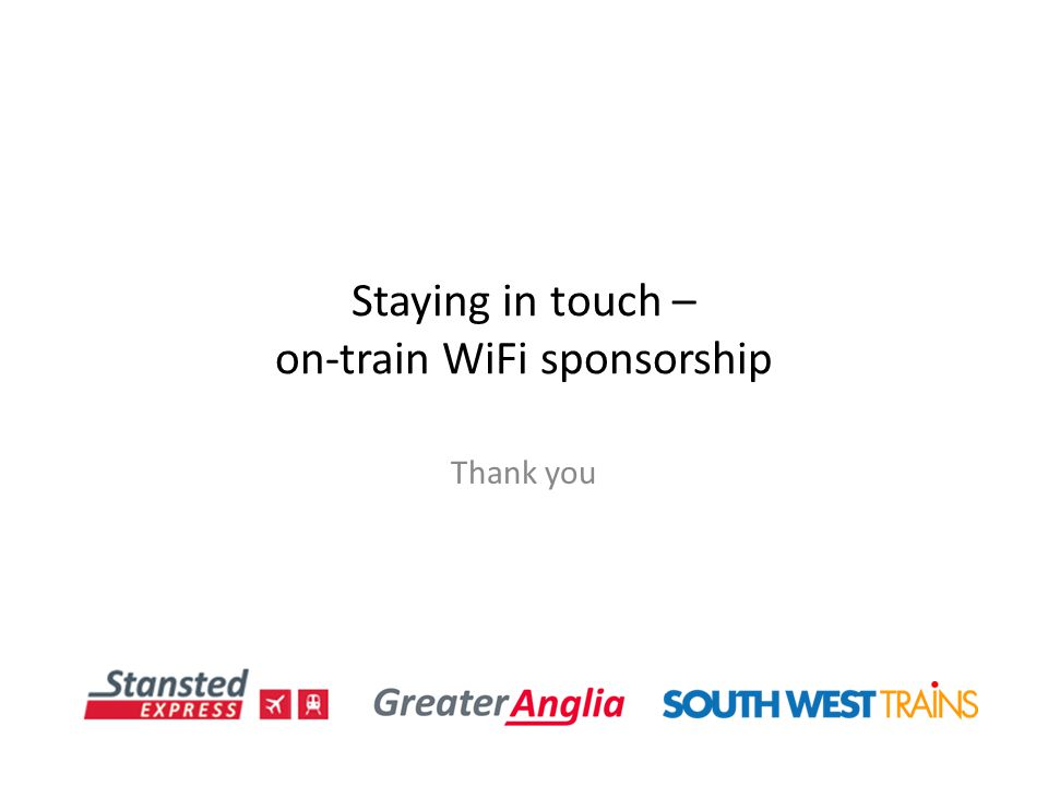 Staying in touch – on-train WiFi sponsorship Thank you