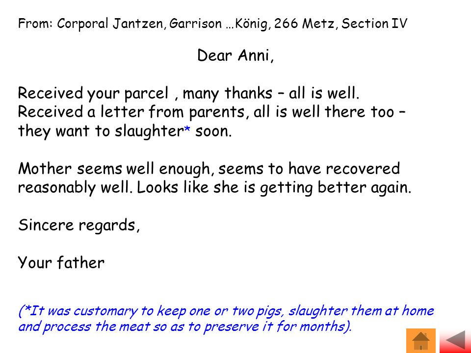 From: Corporal Jantzen, Garrison …König, 266 Metz, Section IV Dear Anni, Received your parcel, many thanks – all is well. Received a letter from paren