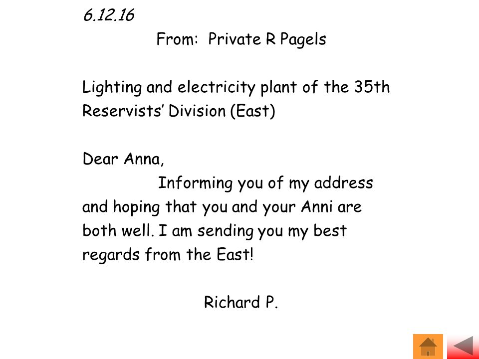 6.12.16 From: Private R Pagels Lighting and electricity plant of the 35th Reservists' Division (East) Dear Anna, Informing you of my address and hoping that you and your Anni are both well.