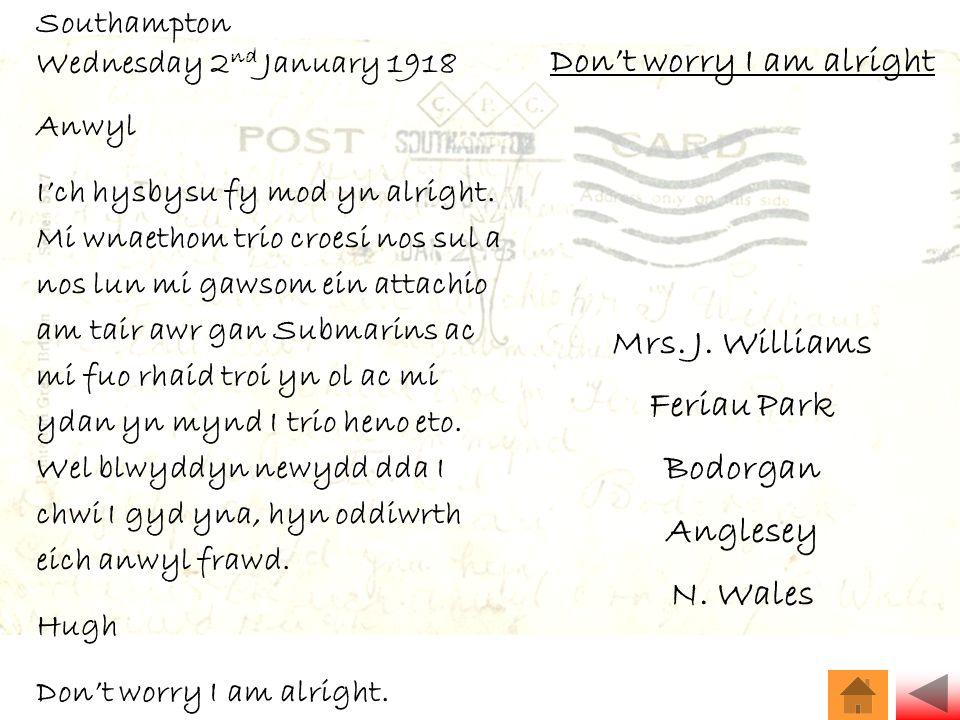 Southampton Wednesday 2 nd January 1918 Anwyl I'ch hysbysu fy mod yn alright.