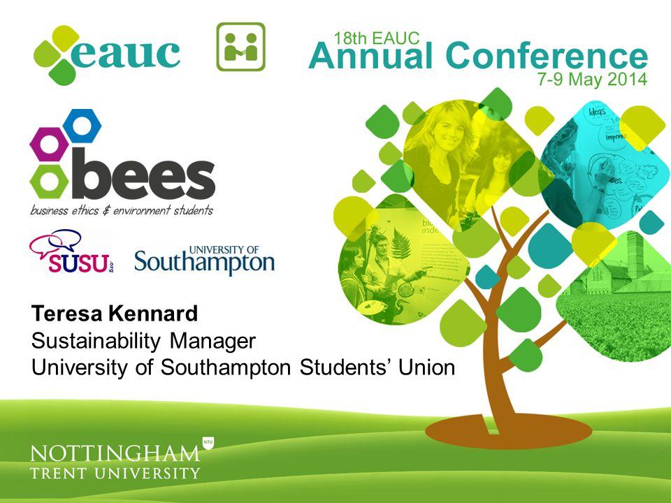Teresa Kennard Sustainability Manager University of Southampton Students' Union