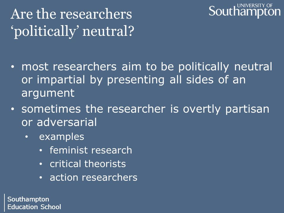 Southampton Education School Southampton Education School Are the researchers 'politically' neutral.