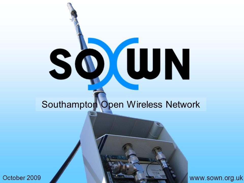 www.sown.org.uk October 2009 Southampton Open Wireless Network