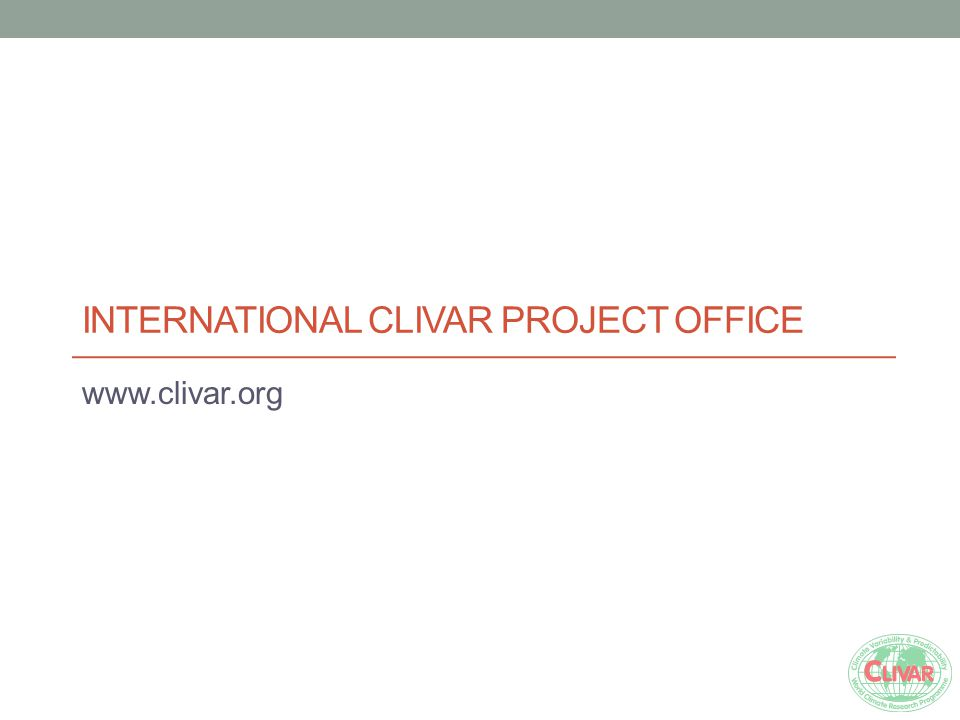 INTERNATIONAL CLIVAR PROJECT OFFICE www.clivar.org